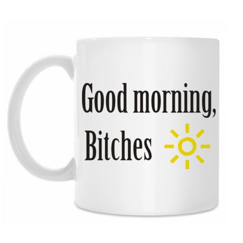 Кружка Good morning bitches